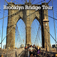 Brooklyn Bridge - A Historical Walking Tour